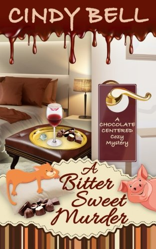 A Bitter Sweet Murder (A Chocolate Centered Cozy Mystery) (Volume 3)