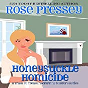 Honeysuckle Homicide: Trash to Treasure Crafting Mystery, Book 2 | Rose Pressey