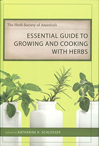The Herb Society of America's Essential Guide to Growing and Cooking with Herbs (Voices of the South)