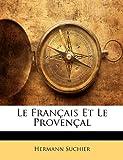 Le Français et le Provençal, Hermann Suchier, 1141431319