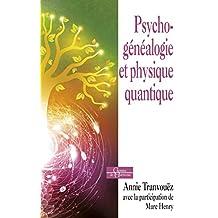 Psychogénéalogie et physique quantique : De belles épousailles (French Edition)