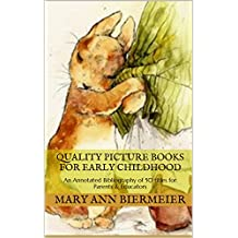 Quality Picture Books for Early Childhood: An Annotated Bibliography of 50 Titles for Parents & Educators