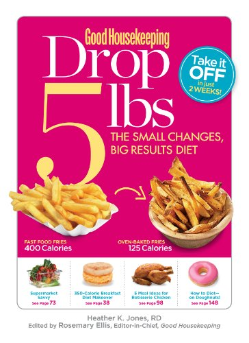 Read Online Good Housekeeping Drop 5 lbs: The Small Changes, Big Results Diet pdf epub