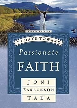 31 Days Toward Passionate Faith: Special Edition (31 Days Series) by [Tada, Joni Eareckson]
