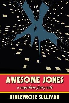 Awesome Jones by [Sullivan, AshleyRose]