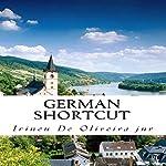 German Shortcut: Transfer your Knowledge from English and Speak Instant German! | Irineu De Oliveira Jnr