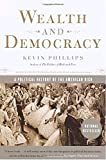 Wealth and Democracy: A Political History of the American Rich