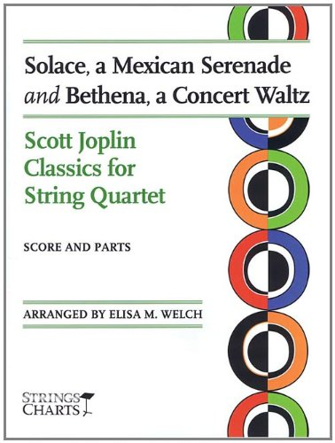 Solace, a Mexican Serenade and Bethena, a Concert Waltz: Scott Joplin Classics for String Quartet Sheet Music (String Letter Publishing) (Strings)