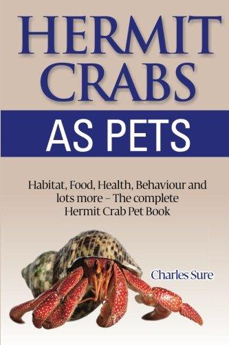 Hermit Crab Care Habitat Food Health Behavior Shells And Lots More The Complete Hermit Crab Pet Book Epub