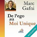 De l'ego au Moi Unique | Marc Gafni