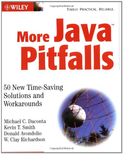 More Java Pitfalls: 50 New Time-Saving Solutionsand Workarounds