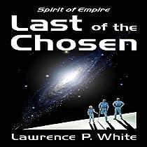LAST OF THE CHOSEN: SPIRIT OF EMPIRE, BOOK 1