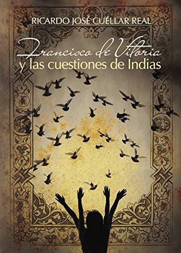 Descargar Libro Francisco De Vitoria Y Las Cuestiones De Indias Ricardo José Cuéllar Real