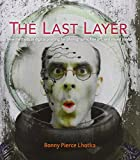 The Last Layer: New methods in digital printing for photography, fine art, and mixed media (Voices That Matter)
