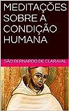 MEDITAÇÕES SOBRE A CONDIÇÃO HUMANA (Portuguese Edition)