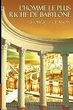 l homme le plus riche de babylone french edition by clason george samuel 2012 paperback
