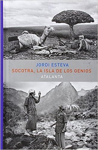 Socotra. La Isla de los Genios 2ª edic. MEMORIA MUNDI: Amazon.es: Esteva, Jordi: Libros