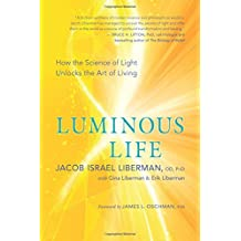 Luminous Life: How the Science of Light Unlocks the Art of Living