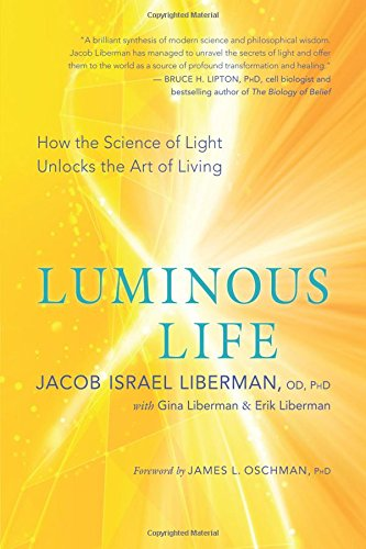 Luminous Life: How the Science of Light Unlocks the Art of Living cover