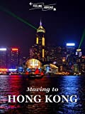 Front cover for the book Moving to Hong Kong: A comprehensive guide for living in Hong Kong by Juan Ignacio Pita