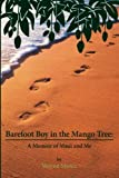 img - for Barefoot Boy in the Mango Tree: A Memoir of Maui and Me book / textbook / text book