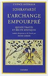 L'archange empourpré: Quinze traités et récits mystiques (Documents spirituels)