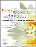 Relaxation Techniques E-Book: A Practical Handbook for the Health Care Professional (Payne's Handbook of Relaxation Techniques)