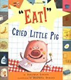 Eat, Cried Little Pig, Jonathan London, 0525469060