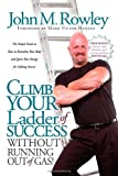 img - for Climb Your Ladder of Success Without Running Out of Gas!: The Simple Truth on How to Revitalize Your Body and Ignite Your Energy for Lifelong Success book / textbook / text book