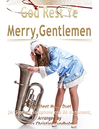 - God Rest Ye Merry, Gentlemen Pure Sheet Music Duet for Soprano Saxophone and Bb Instrument, Arranged by Lars Christian Lundholm