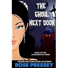 The Ghoul Next Door: A Psychic Cozy Mystery (Larue Donavan Book 3)