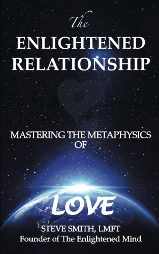 Download The Enlightened Relationship: Mastering the Metaphysics of Love pdf