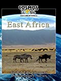 Cosmos Global Documentaries - East Africa: Kenya, Tanzania