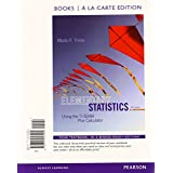 Elementary Statistics Using the TI-83/84 Plus Calculator Books a la carte Plus NEW MyStatLab with Pearson eText -- Access Card Package (4th Edition)