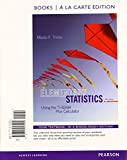 Elementary Statistics Using the TI-83/84 Plus Calculator Books a la Carte Plus NEW MyStatLab with Pearson EText -- Access Card Package, Triola, Mario F., 013387379X
