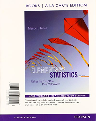 Elementary Statistics Using The Ti 83 84 Plus Calculator Books A La Carte Plus New Mystatlab With Pearson Etext    Access Card Package  4Th Edition