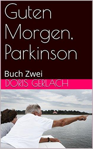 Guten Morgen Parkinson Buch Zwei In Großdruck German