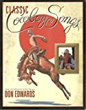 Classic Cowboy Songs from the Minstrel of the Range, Don Edwards, 0879056177