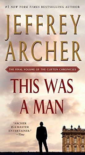 Book cover from This Was a Man: The Final Volume of The Clifton Chronicles by Jeffrey Archer