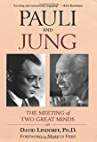 Pauli and Jung: The Meeting of Two Great Minds