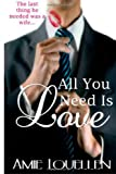 All You Need Is Love, Amie Louellen and Louellen, 1492769894