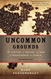 Uncommon Grounds: The History