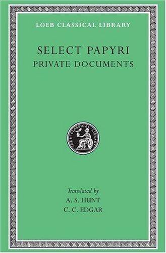 Select Papyri: Vol. 1: Non Literary Papyri Private Affairs- Private Documents (Loeb Classical Library, No. 266) (Volume