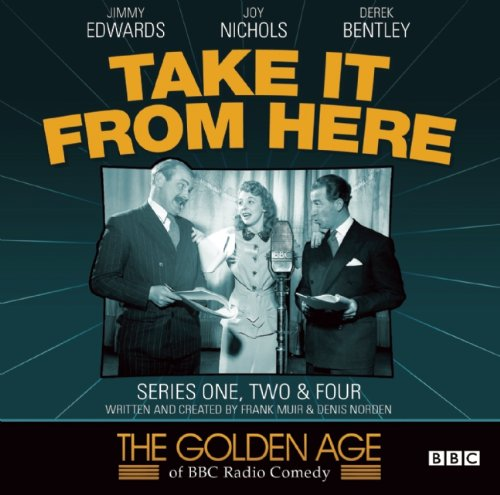 Take It From Here  Series 1, 2 & 4 (The Golden Age Of BBC Radio) (The Golden Age of BBC Radio Comedy)