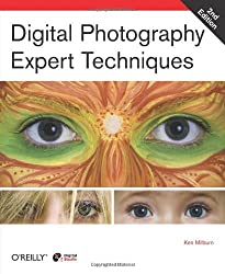 Digital Photography Expert Techniques by Ken Milburn (2006-10-27)