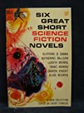 img - for Six Great Short Science Fiction Novels (Vintage Dell, C111) book / textbook / text book