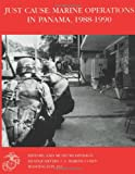 Just Cause: Marine Operations in Panama 1988-1990, Nicholas Reynolds, 1482304929