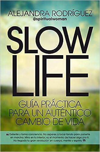 Slow Life (Desarrollo personal): Amazon.es: Rodríguez, Alejandra ...