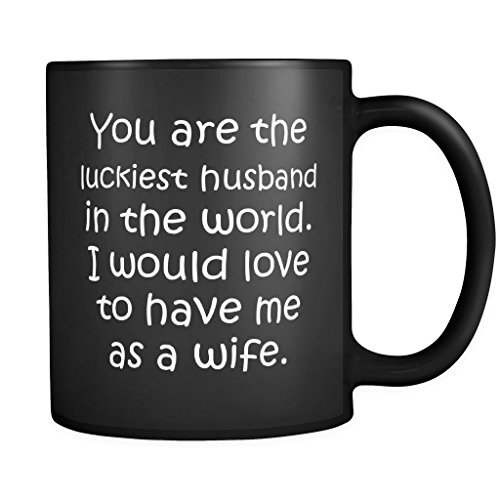 [ArtsyMod YOU ARE THE LUCKIEST HUSBAND Premium Humorous Coffee Mug, PERFECT FUNNY GIFT for Your Husband from Wife! Attractive Durable Black Ceramic Mug (White Print)] (Trophy Wife Couple Costume)