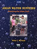 img - for Asian Water Supplies: Reaching the Urban Poor book / textbook / text book